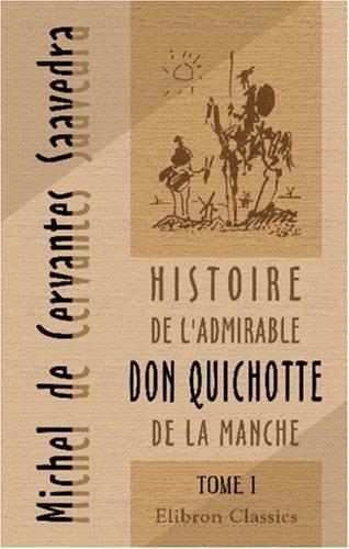 Histoire de l\'admirable Don Quichotte de La Manche