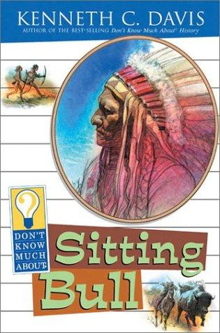 Download Don't Know Much About Sitting Bull (Don't Know Much About)
