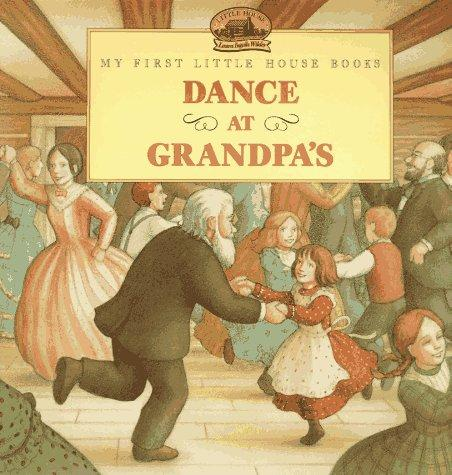 Dance at Grandpa's (My First Little House)