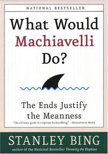 Download What Would Machiavelli Do? The Ends Justify the Meanness