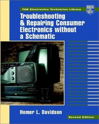 Download Troubleshooting and repairing consumer electronics without a schematic