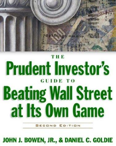 Download The prudent investor's guide to beating Wall Street at its own game