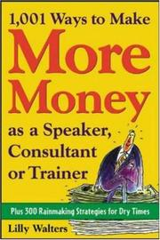 1,001 Ways to Make More Money as a Speaker, Consultant or Trainer: Plus 300 R...