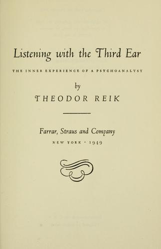 Listening with the third ear by Reik, Theodor