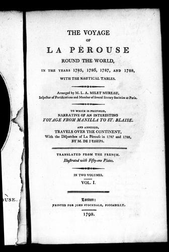 The voyage of La Pérouse round the world, in the years 1785, 1786, 1787, and 1788, with the nautical tables