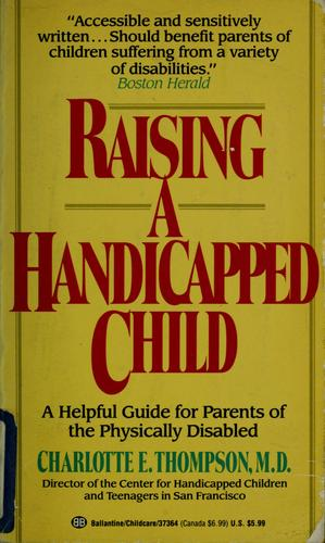 Raising a handicapped child by Charlotte E. Thompson