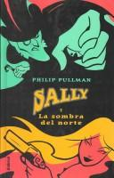 Sally Y La Sombra Del Norte / the Shadow in the North by Philip Pullman