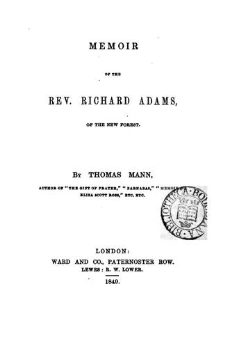 Memoir of the rev. Richard Adams, of the New forest by Thomas Mann, Richard Adams