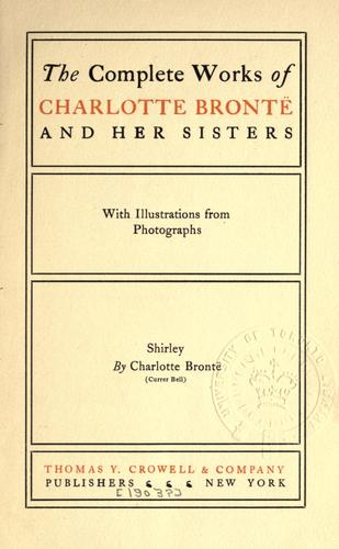 The complete works of Charlotte Brontë and her sisters.