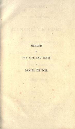 Memoirs of the life and times of Daniel De Foe