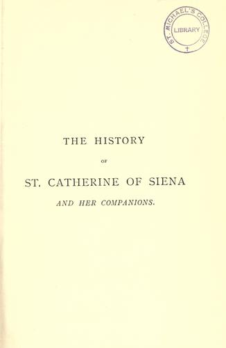 The history of St. Catherine of Siena and her companions
