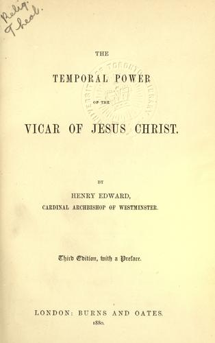 The temporal power of the Vicar of Jesus Christ.