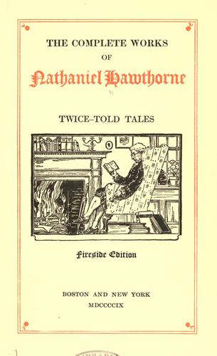 The complete works of Nathaniel Hawthorne.