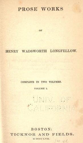 Prose works of Henry Wadsworth Longfellow