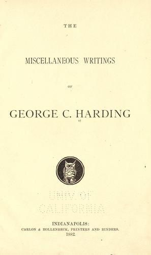 The miscellaneous writings of George C. Harding.