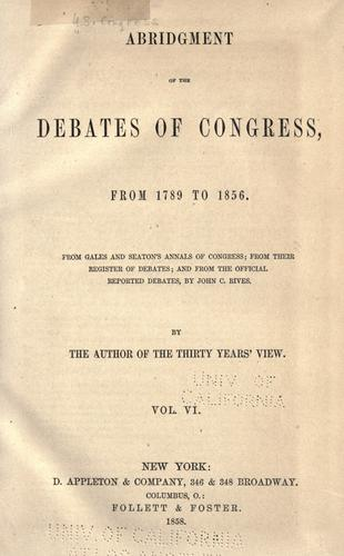 Abridgment of the Debates of Congress, from 1789 to 1856.
