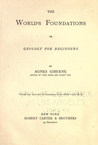 The world's foundations, or, Geology for beginners