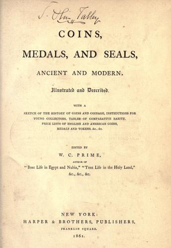 Coins, medals, and seals, ancient and modern.