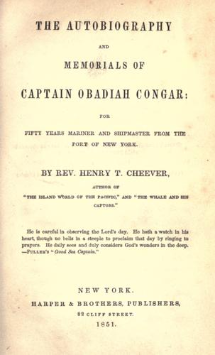 The autobiography and memorials of Captain Obadiah Congar.