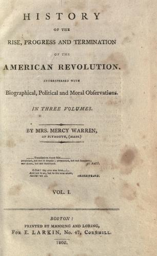 History of the rise, progress and termination of the American revolution.