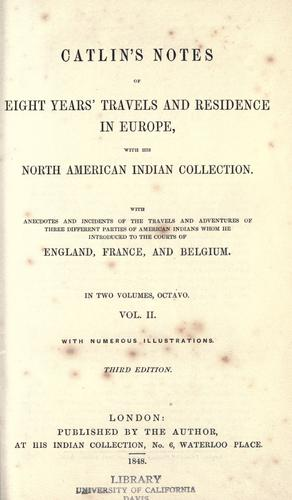 Download Catlin's notes of eight years' travels and residence in Europe