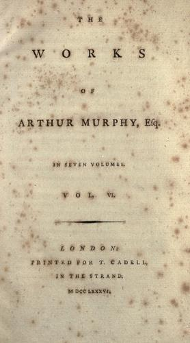 The works of Arthur Murphy, esq.