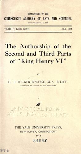 "The authorship of the second and third parts of ""King Henry VI"""