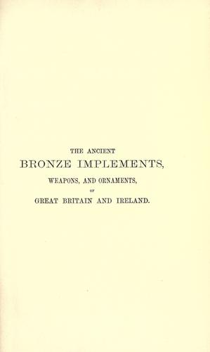 The ancient bronze implements, weapons, and ornaments