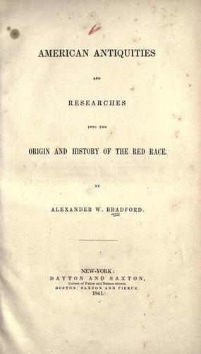American antiquities, and researches into the origin and history of the red race.
