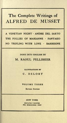 The complete writings of Alfred de Musset.