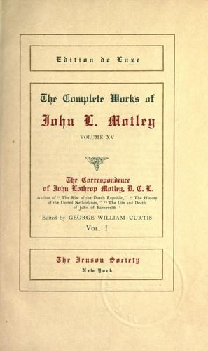 The complete works of John L. Motley.