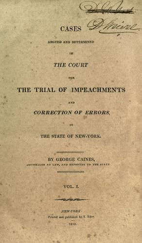 Cases argued and determined in the Court for the Trial of Impeachments and Correction of Errors, in the State of New-York. 1796-1805