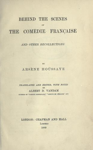 Behind the scenes of the Comédie française and other recollections.