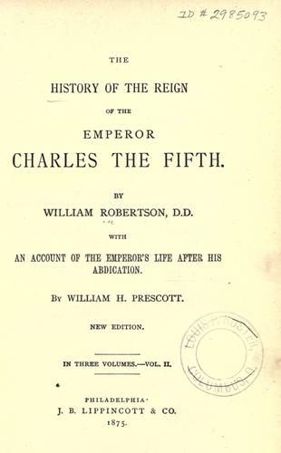 Download The history of the reign of the emperor Charles the Fifth.