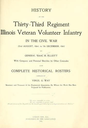 Download History of the Thirty-Third Regiment Illinois Veteran Volunteer Infantry in the Civil War, 22nd August, 1861, to 7th December, 1865