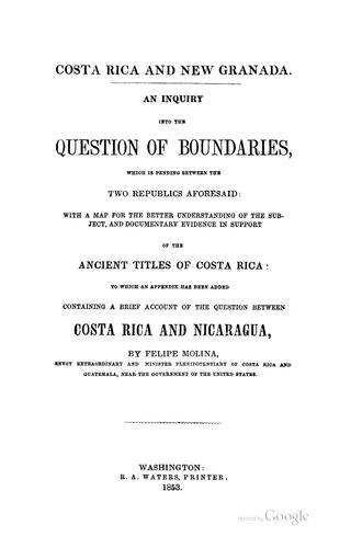 Costa Rica and New Granada by Felipe Molina Bedoya