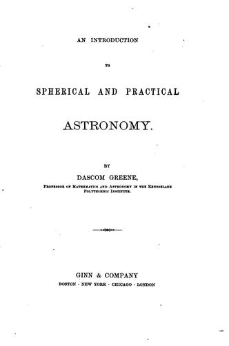 Download An introduction to spherical and practical astronomy.