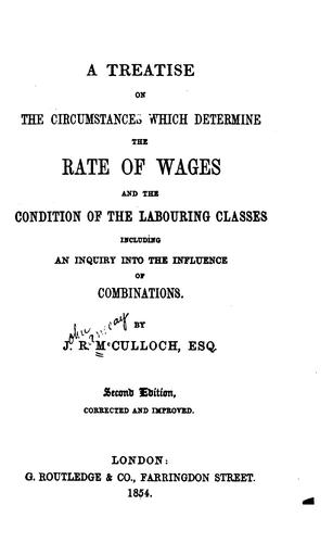 A treatise on the circumstances which determine the rate of wages and the condition of the labouring classes
