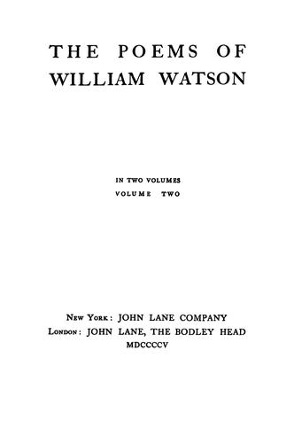 The poems of William Watson by Watson, William Sir