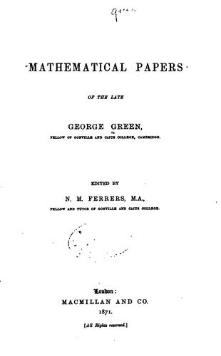 Mathematical papers of the late George Green …