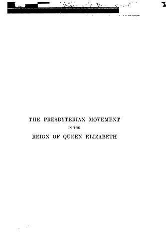 Download The Presbyterian movement in the reign of Queen Elizabeth as illustrated by the Minute book of the Dedham classis, 1582-1589