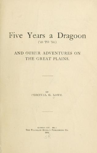 Download Five years a dragoon ('49 to '54) and other adventures on the Great Plains.