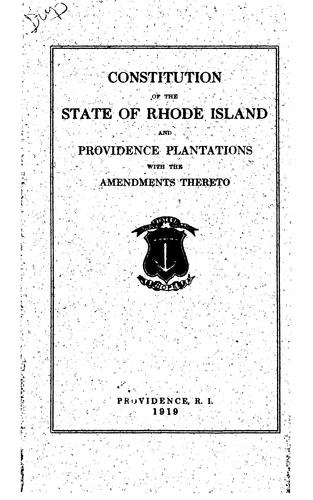 The constitution of the state of Rhode-Island and Providence Plantations