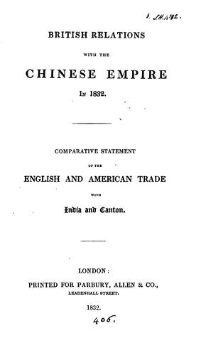 Download British relations with the Chinese empire in 1832.