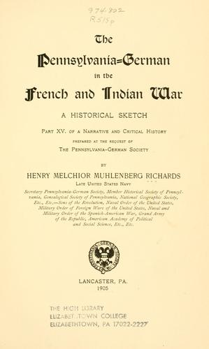 The Pennsylvania-German in the French and Indian war by Henry Melchior Muhlenberg Richards