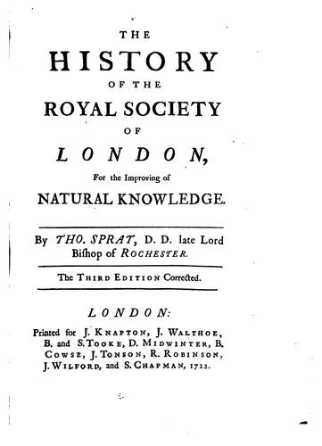 The history of the Royal society of London, for the improving of natural knowledge.