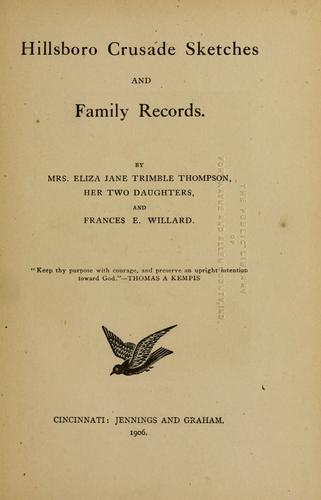 Hillsboro crusade sketches and family records.