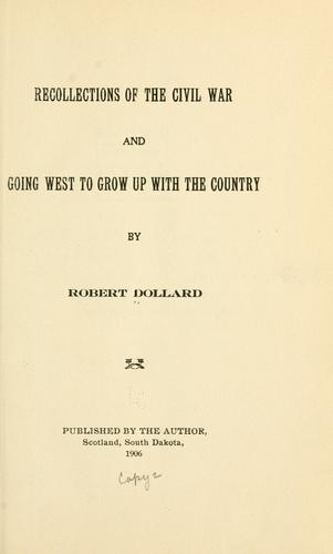 Download Recollections of the civil war and going West to grow up with the country