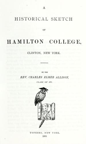 A historical sketch of Hamilton College, Clinton, New York.