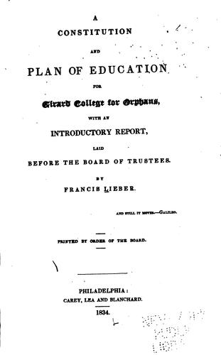 A constitution and plan of education for Girard College for orphans